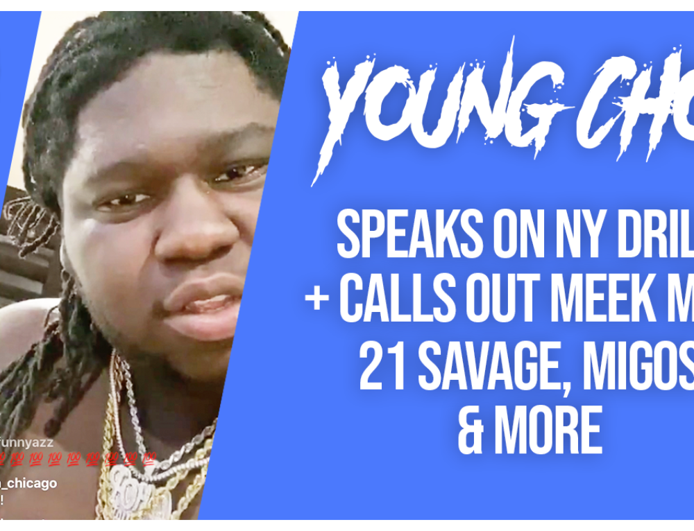 Young Chop Calls Out NY Drill artists + Disses Migos, 21 Savage, Meek Mill & More