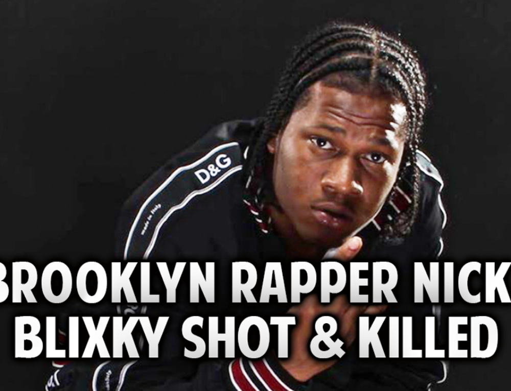 Brooklyn Rapper Nick Blixky Shot and Killed