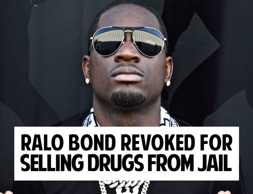 Ralo Bond Revoked for allegedly Selling Drugs from Behind Bars